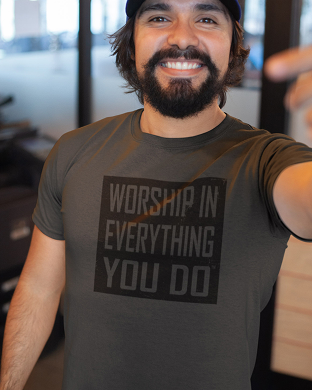 Worship In Everything You Do™ Tee Shirt