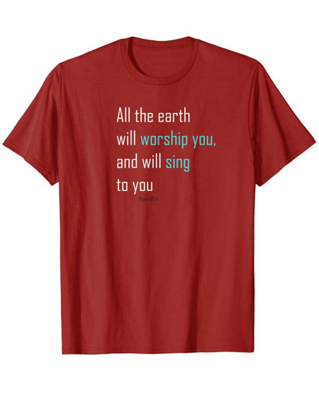 All The Earth Will Worship Tee Shirt