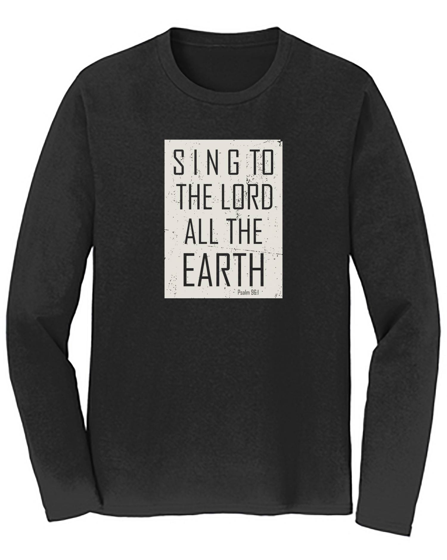 Sing To The Lord All The Earth Long Sleeve