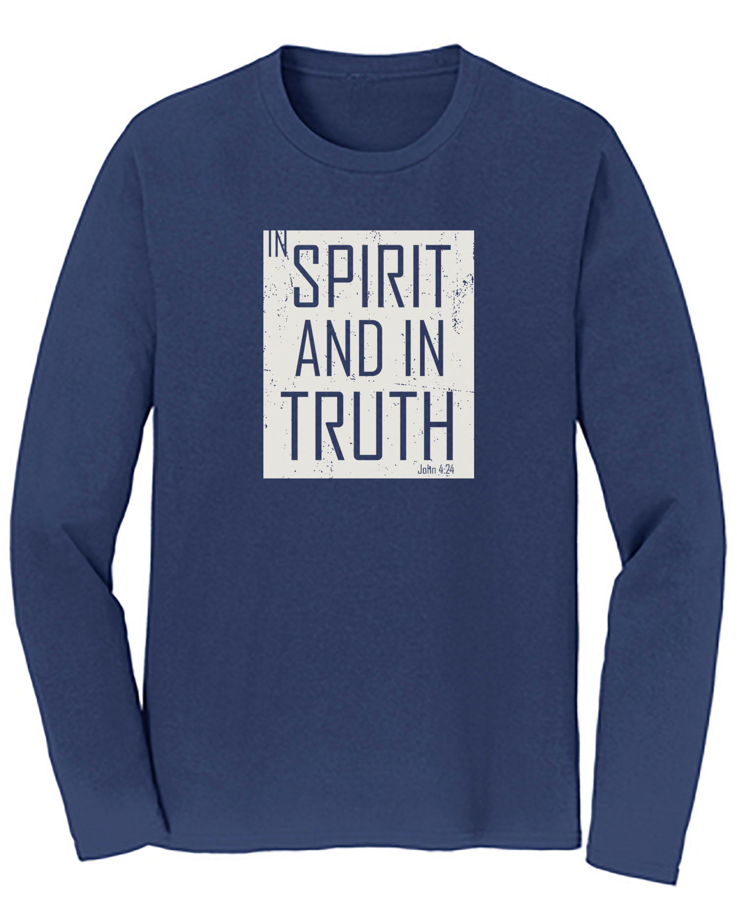 In Spirit and In Truth Long Sleeve Tee