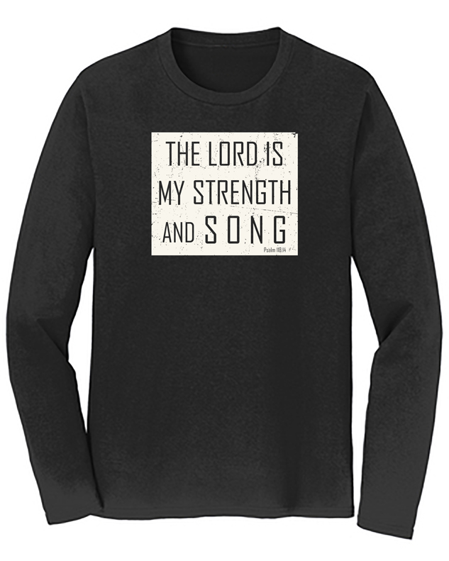 My Strength and Song Long Sleeve Tee