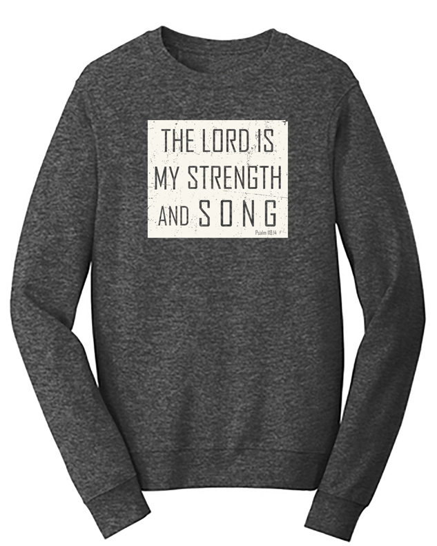 My Strength and Song Sweatshirt